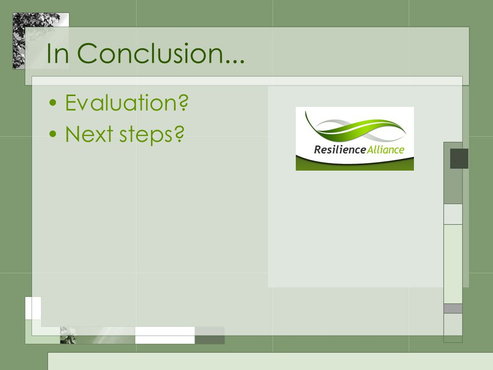In Conclusion... Evaluation Next steps