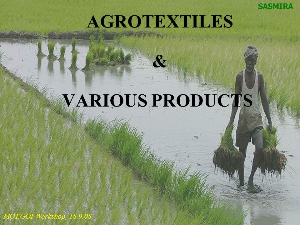 AGROTEXTILES & VARIOUS PRODUCTS SASMIRA MOT,GOI Workshop, 18.9.08