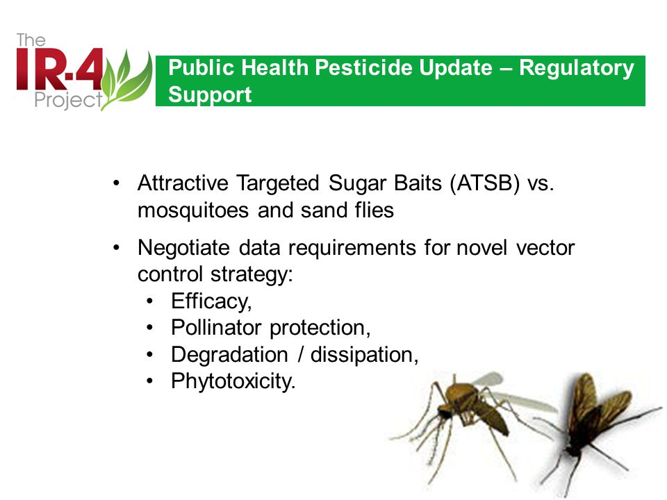 Public Health Pesticide Update – Regulatory Support Attractive Targeted Sugar Baits (ATSB) vs.