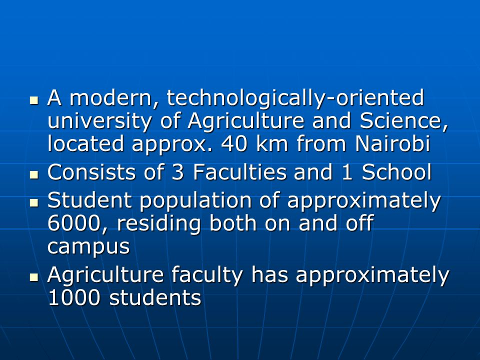 Faculty of Agriculture consists of three departments; Faculty of Agriculture consists of three departments; Biomechanical and Environmental Engineering (BEED) Biomechanical and Environmental Engineering (BEED) Food Science and Technology (FST)Food Science and Technology (FST) HorticultureHorticulture Students of the faculty undergo training in research methodology at both under-graduate, and post- graduate levels Students of the faculty undergo training in research methodology at both under-graduate, and post- graduate levels