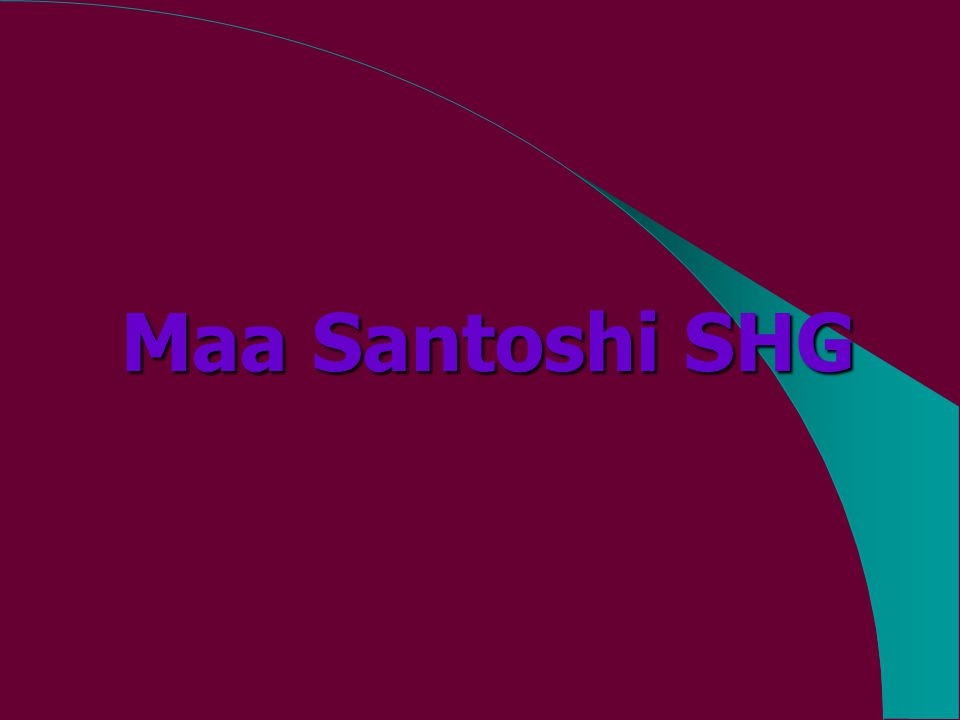 Maa Santoshi SHG