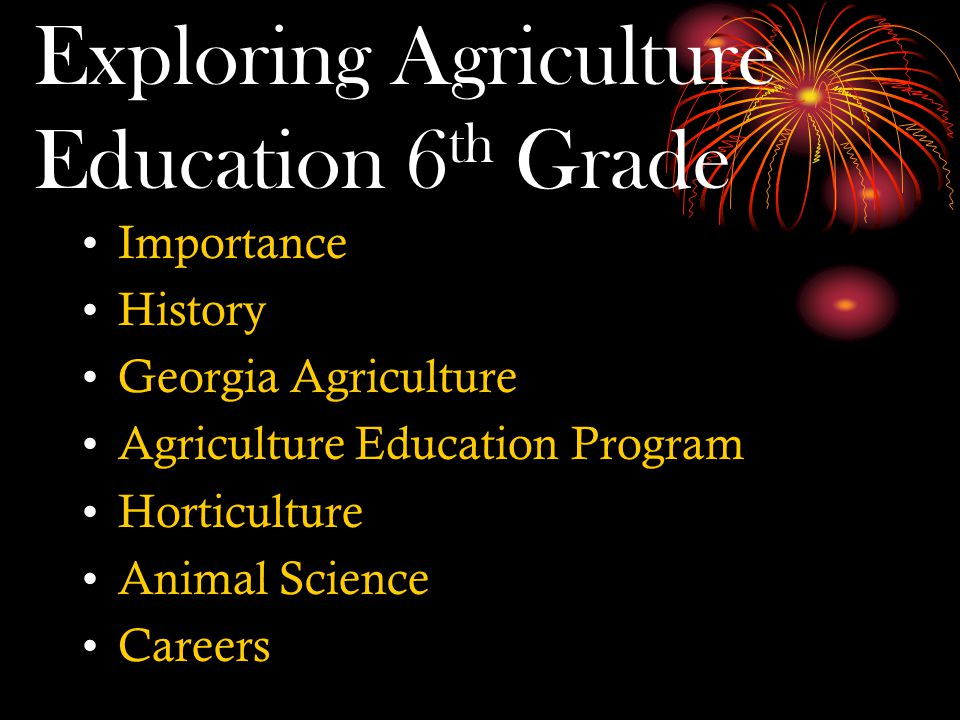 Exploring Agriculture Education 6 th Grade Importance History Georgia Agriculture Agriculture Education Program Horticulture Animal Science Careers