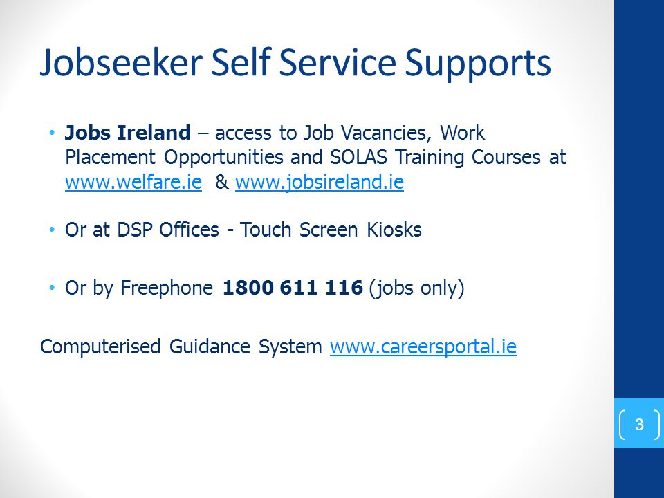 Jobseeker Self Service Supports Jobs Ireland – access to Job Vacancies, Work Placement Opportunities and SOLAS Training Courses at www.welfare.ie & ww