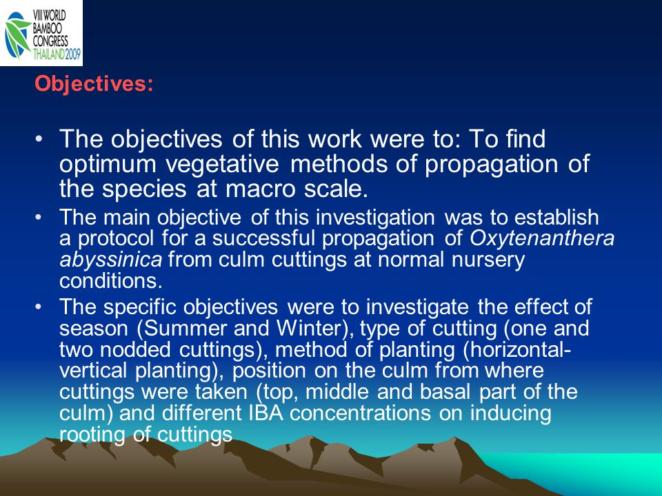 Objectives: The objectives of this work were to: To find optimum vegetative methods of propagation of the species at macro scale.