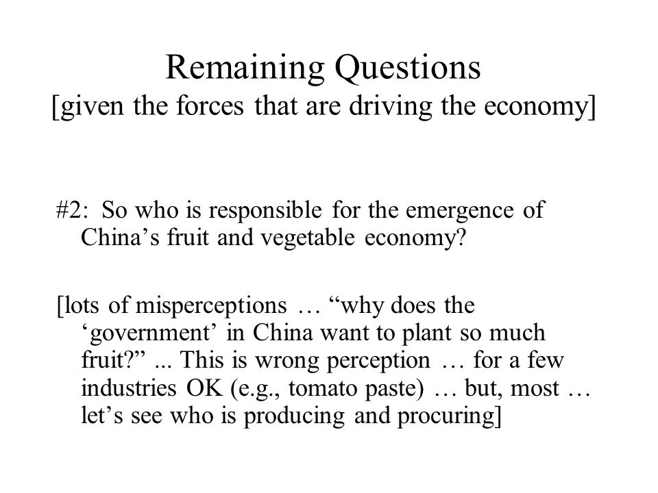 Remaining Questions [given the forces that are driving the economy] #2: So who is responsible for the emergence of China's fruit and vegetable economy.