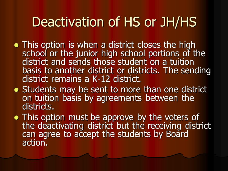Stay as Current District This does not require any action on the part of the Board or the voters other than election of Board members and continued support for the district.