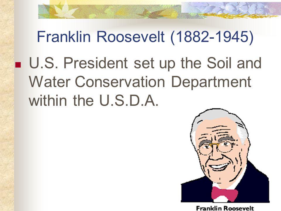 Franklin Roosevelt (1882-1945) U.S.