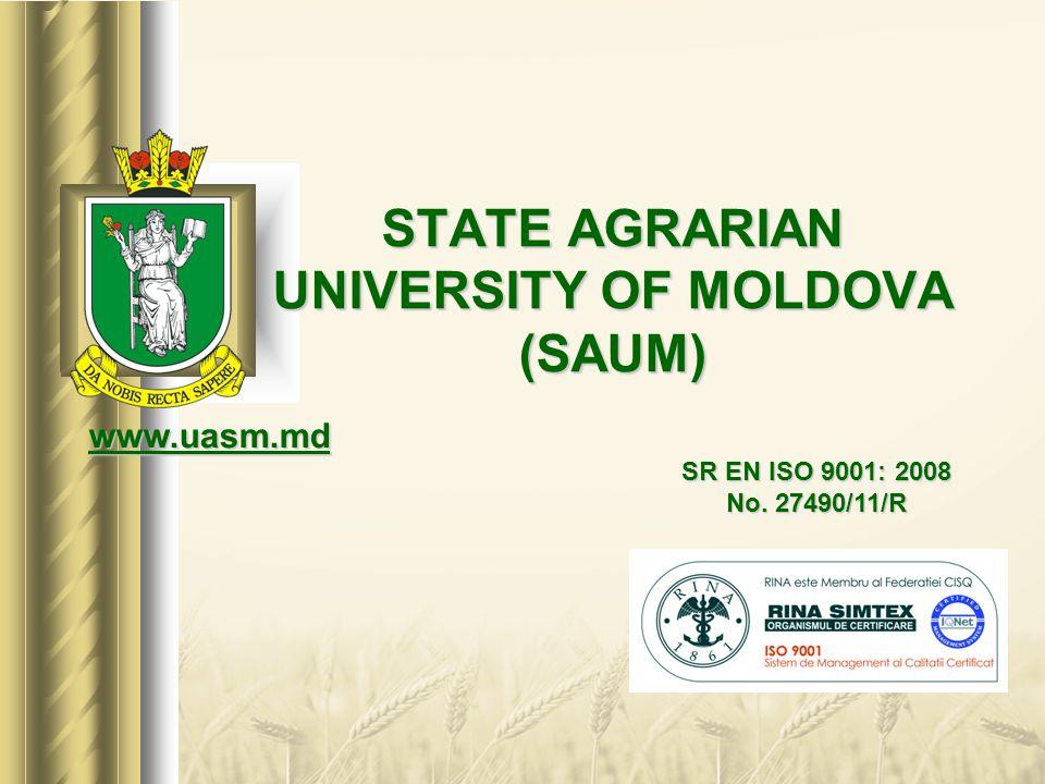STATE AGRARIAN UNIVERSITY OF MOLDOVA (SAUM) SR EN ISO 9001: 2008 No. 27490/11/R www.uasm.md
