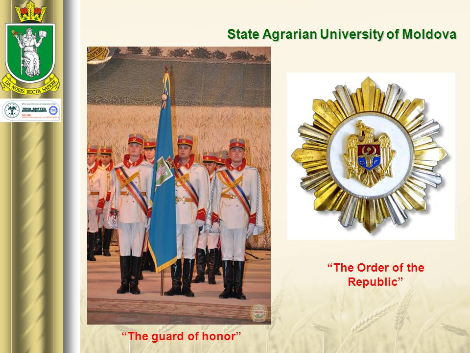 """State Agrarian University of Moldova """"The Order of the Republic"""" """"The guard of honor"""""""