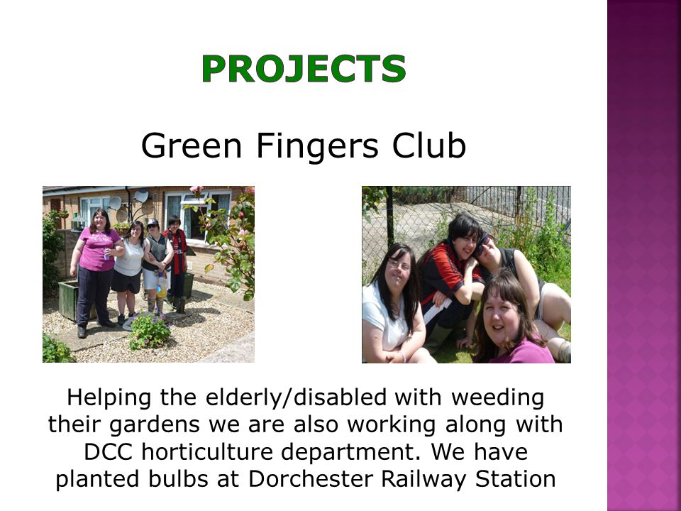 Green Fingers Club Helping the elderly/disabled with weeding their gardens we are also working along with DCC horticulture department. We have planted