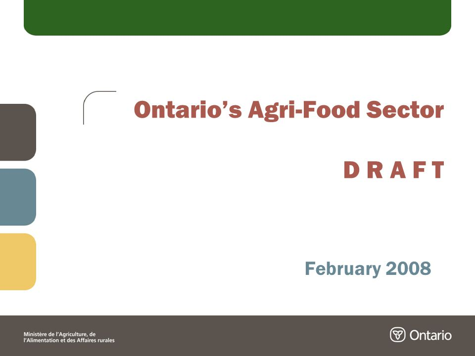 Ontario's Agri-Food Sector D R A F T February 2008