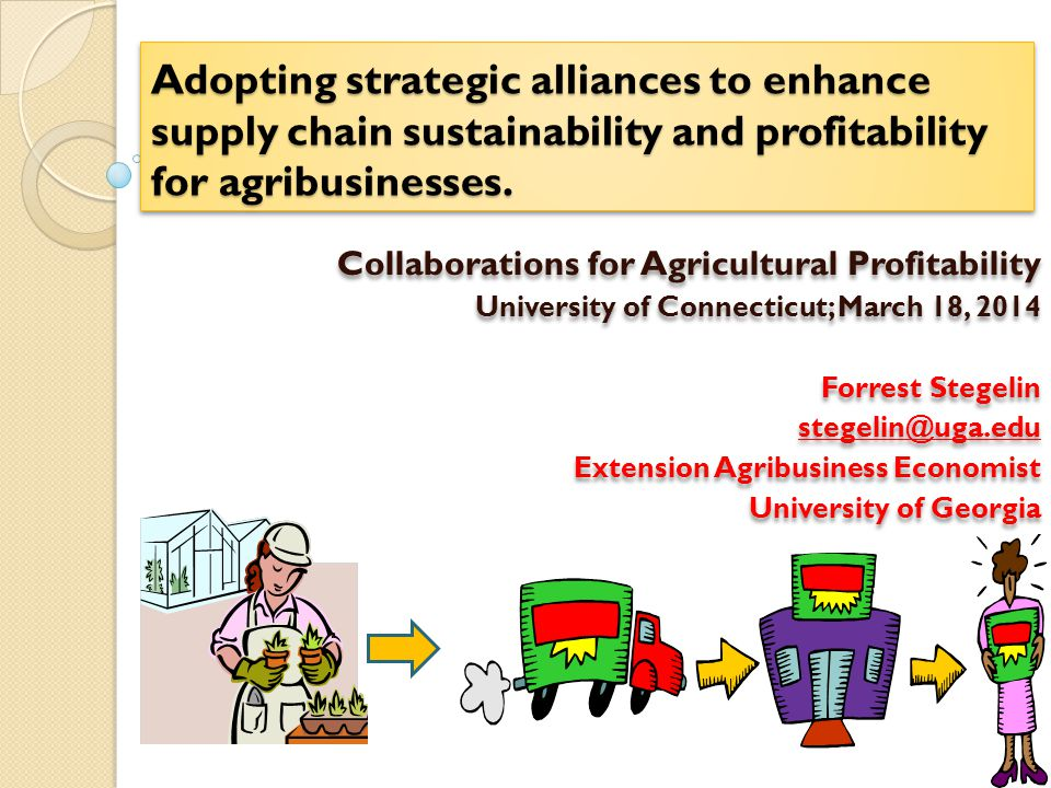 Adopting strategic alliances to enhance supply chain sustainability and profitability for agribusinesses. Collaborations for Agricultural Profitabilit