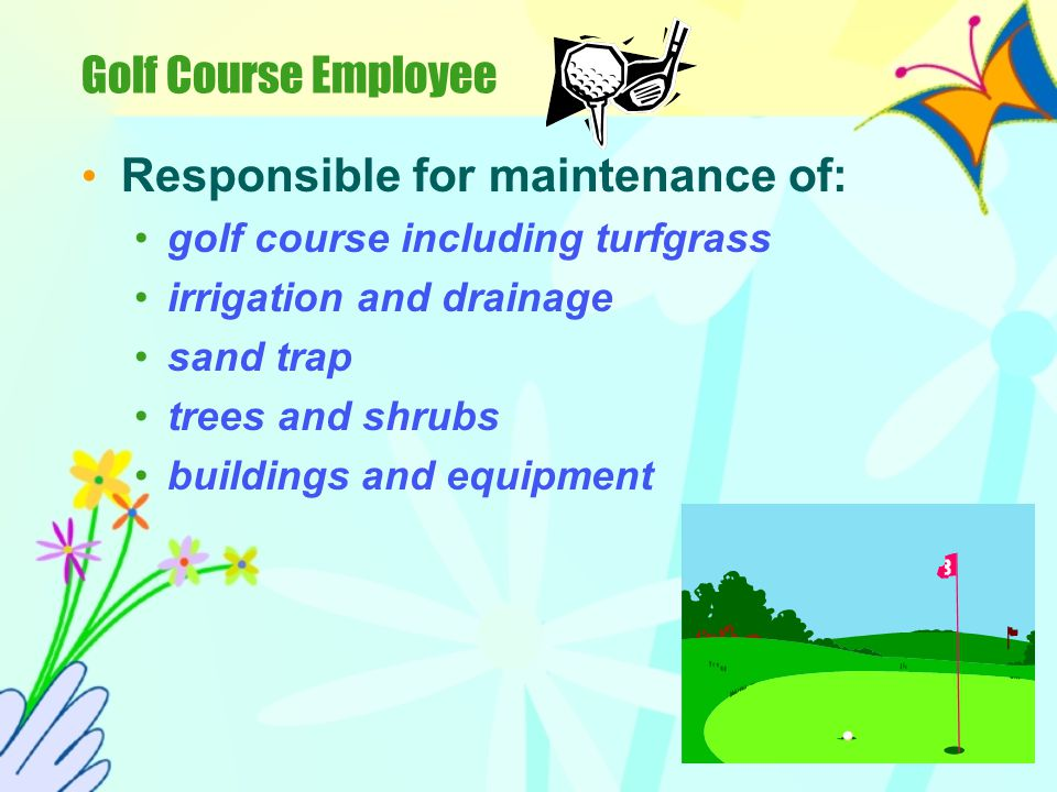 Grounds Maintenance Employee Cares for the land area and plants that surround a business, school, church, industry or other public or private places t