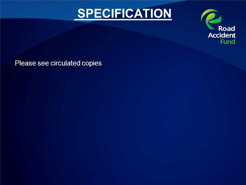 SPECIFICATION Please see circulated copies