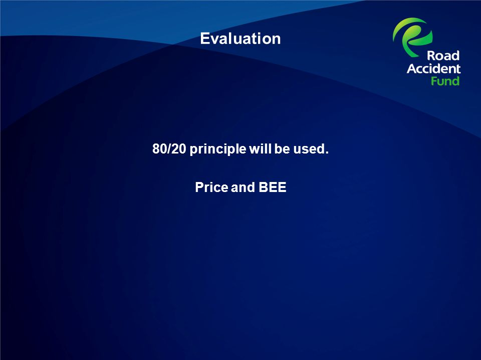 Evaluation 80/20 principle will be used. Price and BEE