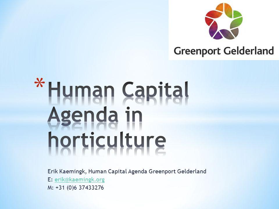 Erik Kaemingk, Human Capital Agenda Greenport Gelderland E: erik@kaemingk.orgerik@kaemingk.org M: +31 (0)6 37433276