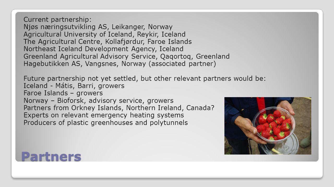 Partners Current partnership: Njøs næringsutvikling AS, Leikanger, Norway Agricultural University of Iceland, Reykir, Iceland The Agricultural Centre,