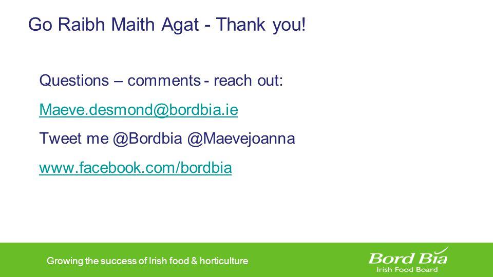 Go Raibh Maith Agat - Thank you.
