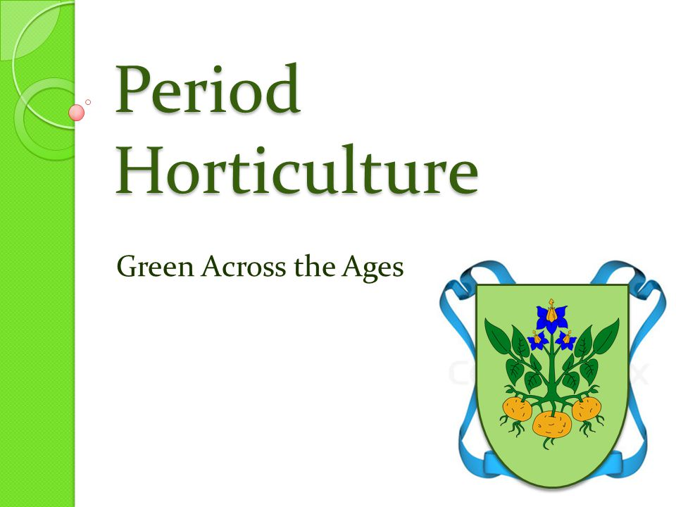 Period Horticulture Green Across the Ages