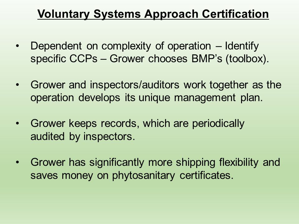 Dependent on complexity of operation – Identify specific CCPs – Grower chooses BMP's (toolbox).