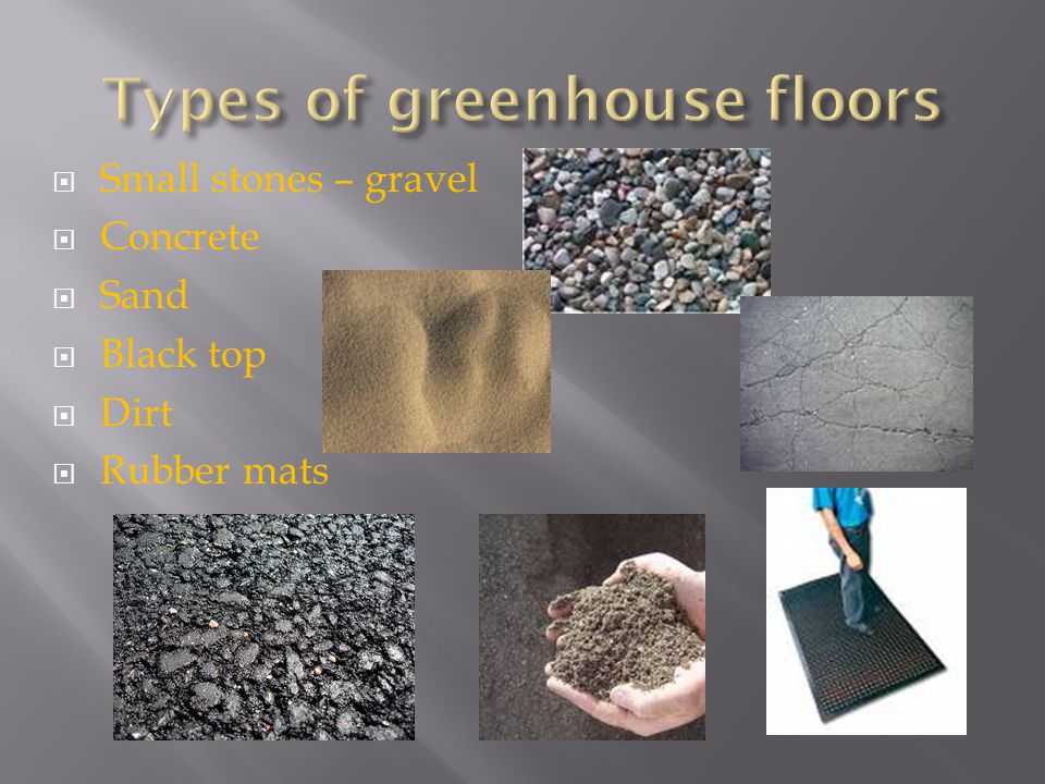  Small stones – gravel  Concrete  Sand  Black top  Dirt  Rubber mats