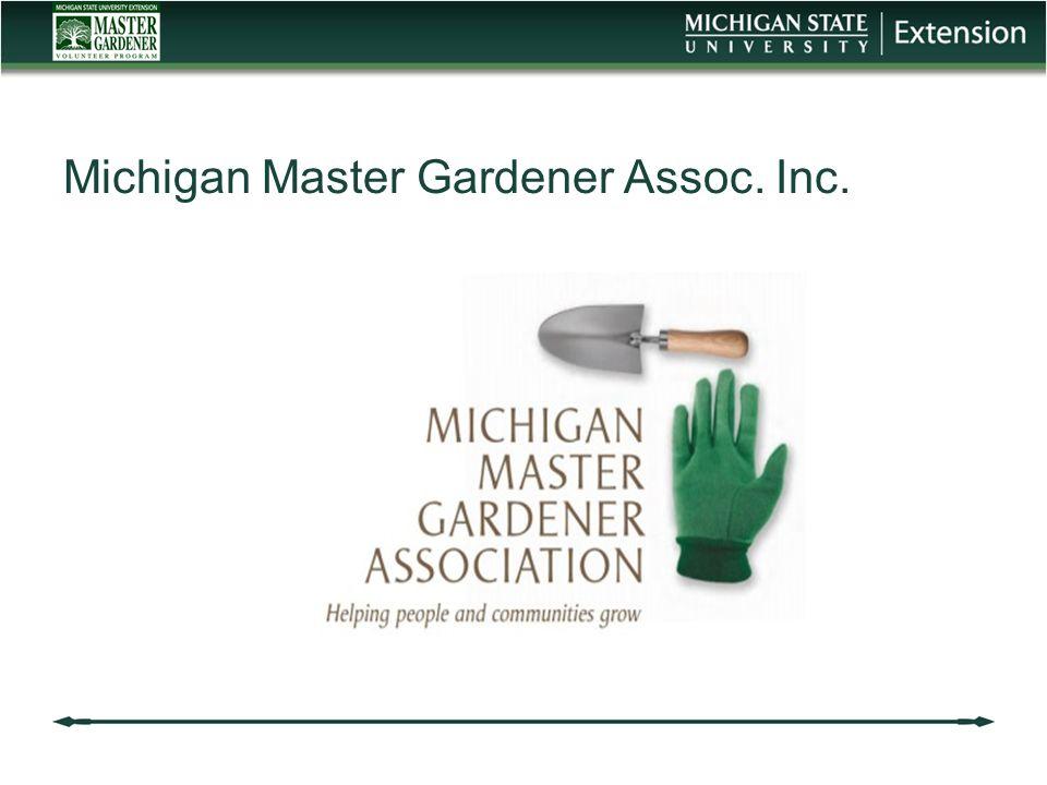 Michigan Master Gardener Assoc. Inc.