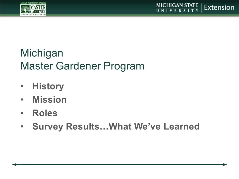 Michigan Master Gardener Program History Mission Roles Survey Results…What We've Learned