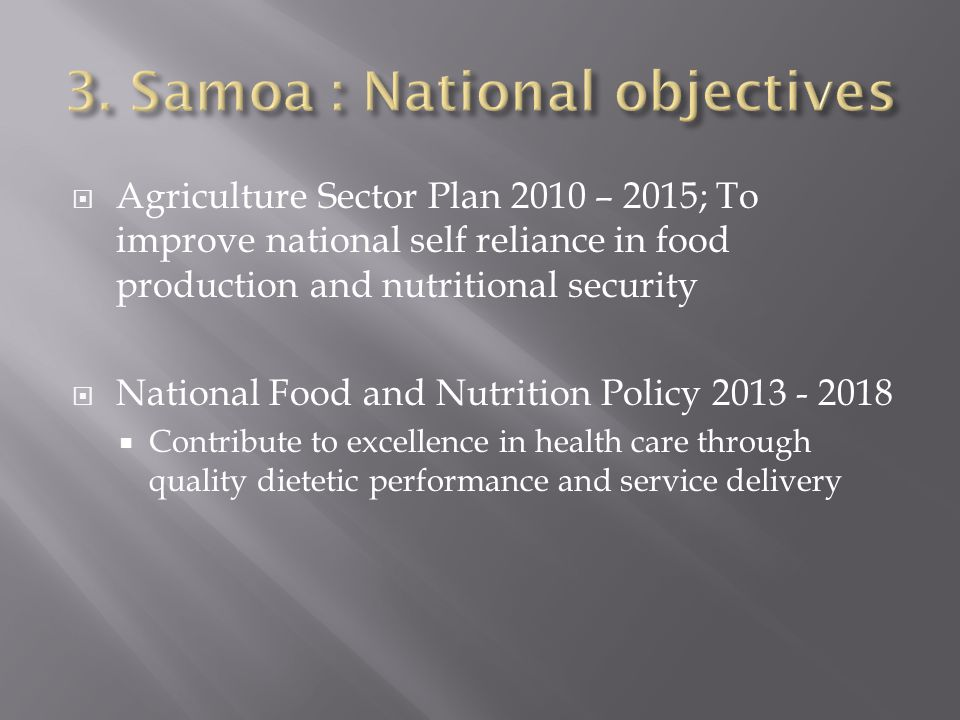  Agriculture Sector Plan 2010 – 2015; To improve national self reliance in food production and nutritional security  National Food and Nutrition Pol