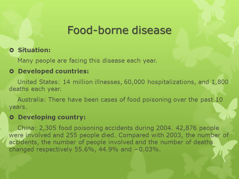 Food-borne disease  Situation: Many people are facing this disease each year.