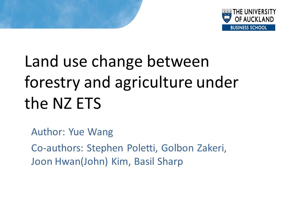 Motivation How does the NZ ETS effect land use change between forestry and agricultural sectors.