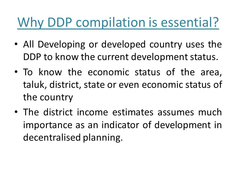 Advantages of compiling DDP Shows the sector wise development of taluka's or a district.