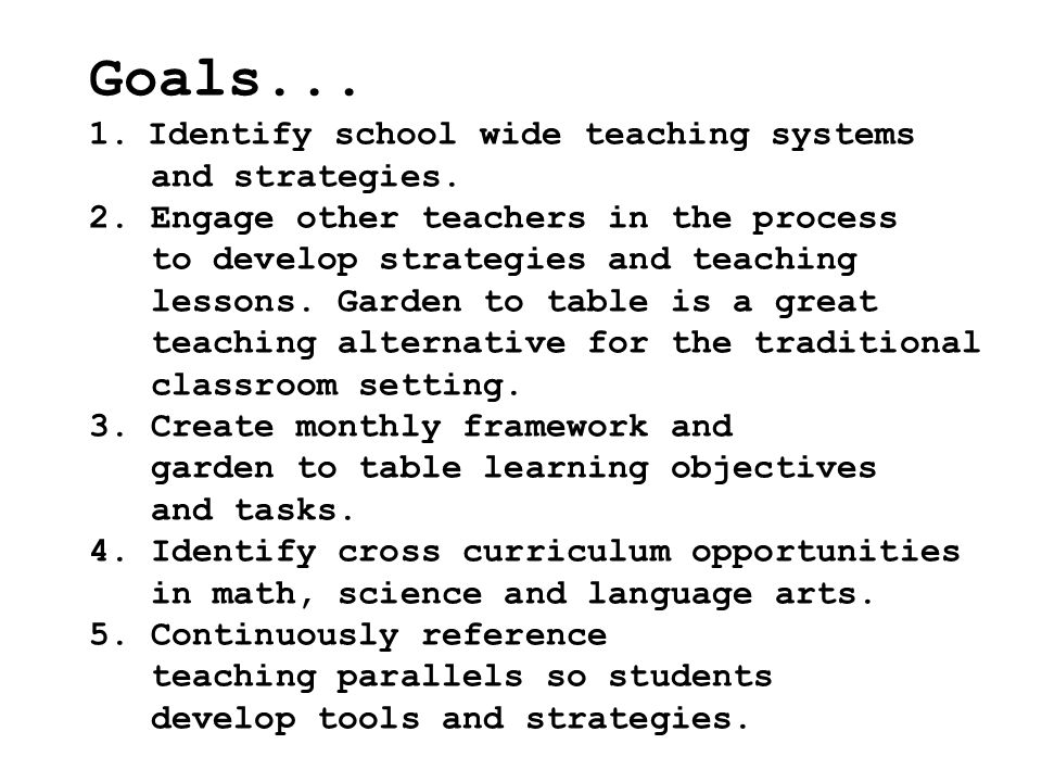 Goals... 1.Identify school wide teaching systems and strategies.