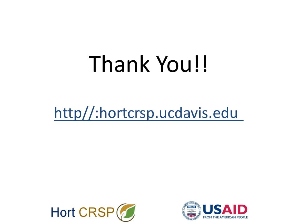 Thank You!! http//:hortcrsp.ucdavis.edu