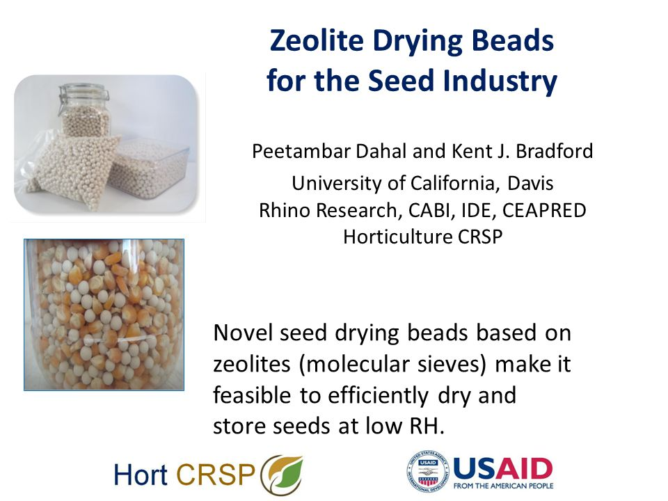 Zeolite Drying Beads for the Seed Industry Peetambar Dahal and Kent J.
