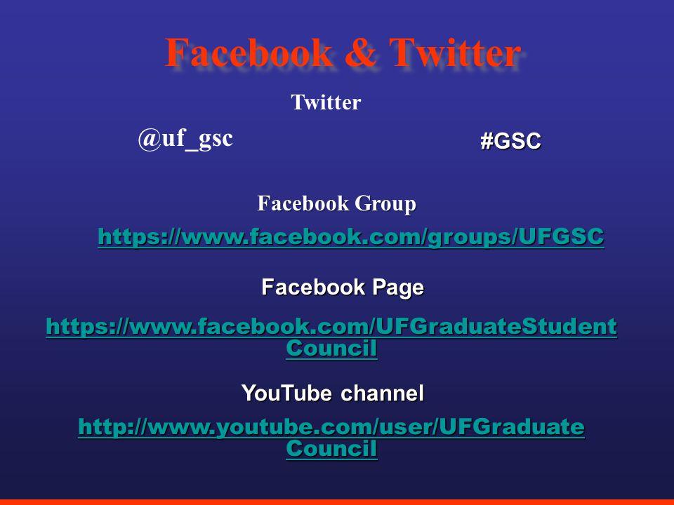 Facebook & Twitter @uf_gsc Twitter #GSC https://www.facebook.com/groups/UFGSC Facebook Group Facebook Page https://www.facebook.com/UFGraduateStudent Council https://www.facebook.com/UFGraduateStudent Council YouTube channel http://www.youtube.com/user/UFGraduate Council http://www.youtube.com/user/UFGraduate Council