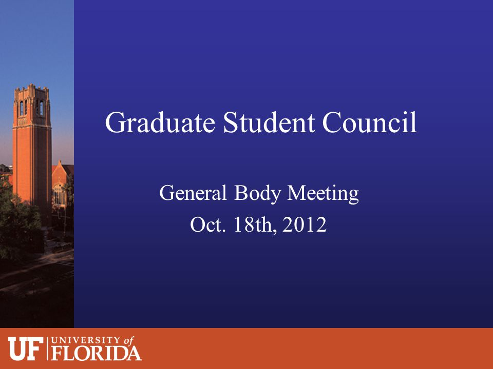 Graduate Student Council General Body Meeting Oct. 18th, 2012