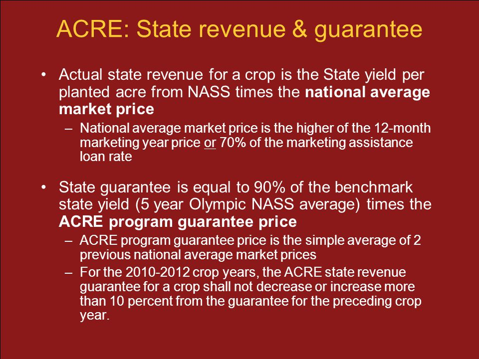 ACRE: State revenue & guarantee Actual state revenue for a crop is the State yield per planted acre from NASS times the national average market price