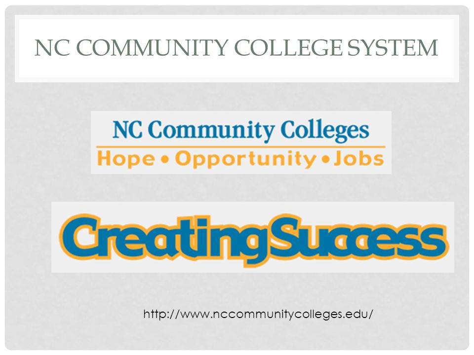 NC COMMUNITY COLLEGE SYSTEM http://www.nccommunitycolleges.edu/