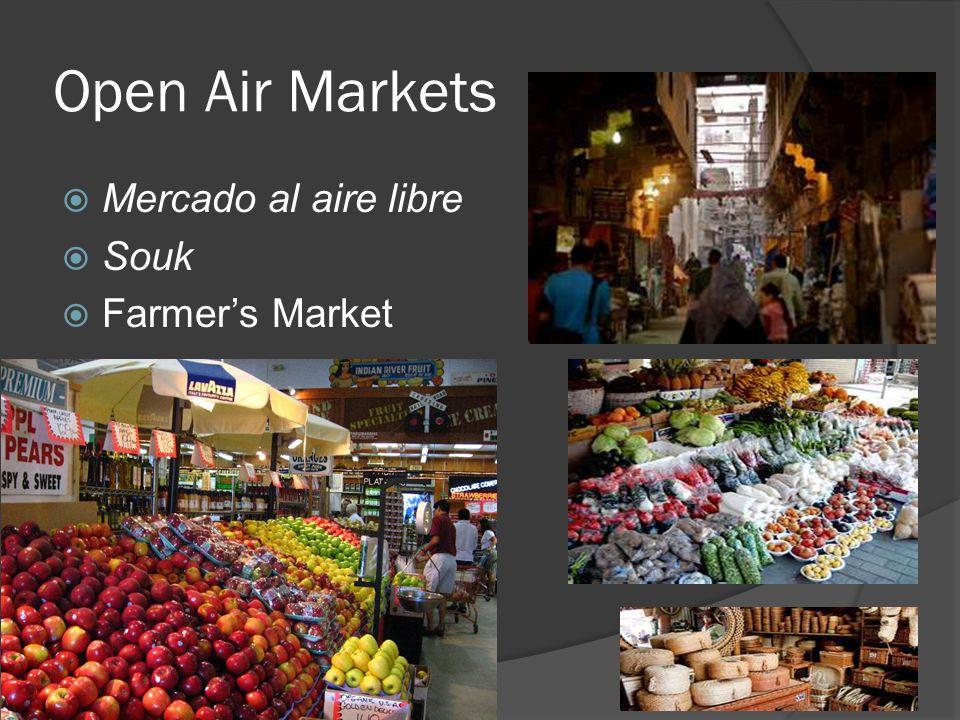 Open Air Markets  Mercado al aire libre  Souk  Farmer's Market