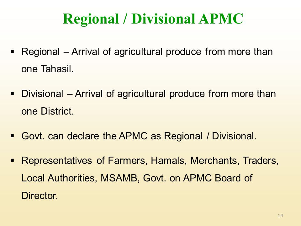 29  Regional – Arrival of agricultural produce from more than one Tahasil.