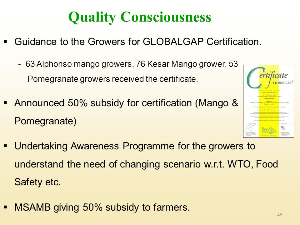43 Quality Consciousness  Guidance to the Growers for GLOBALGAP Certification.