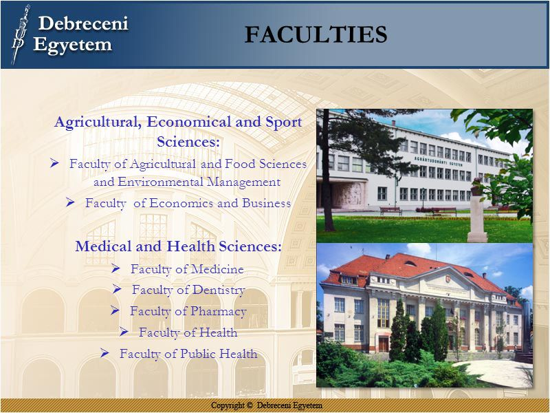 FACULTIES Agricultural, Economical and Sport Sciences:  Faculty of Agricultural and Food Sciences and Environmental Management  Faculty of Economics