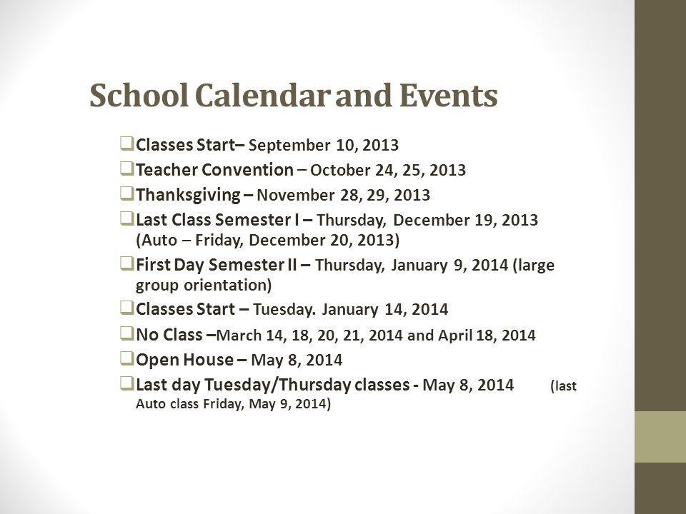 School Calendar and Events  Classes Start– September 10, 2013  Teacher Convention – October 24, 25, 2013  Thanksgiving – November 28, 29, 2013  La