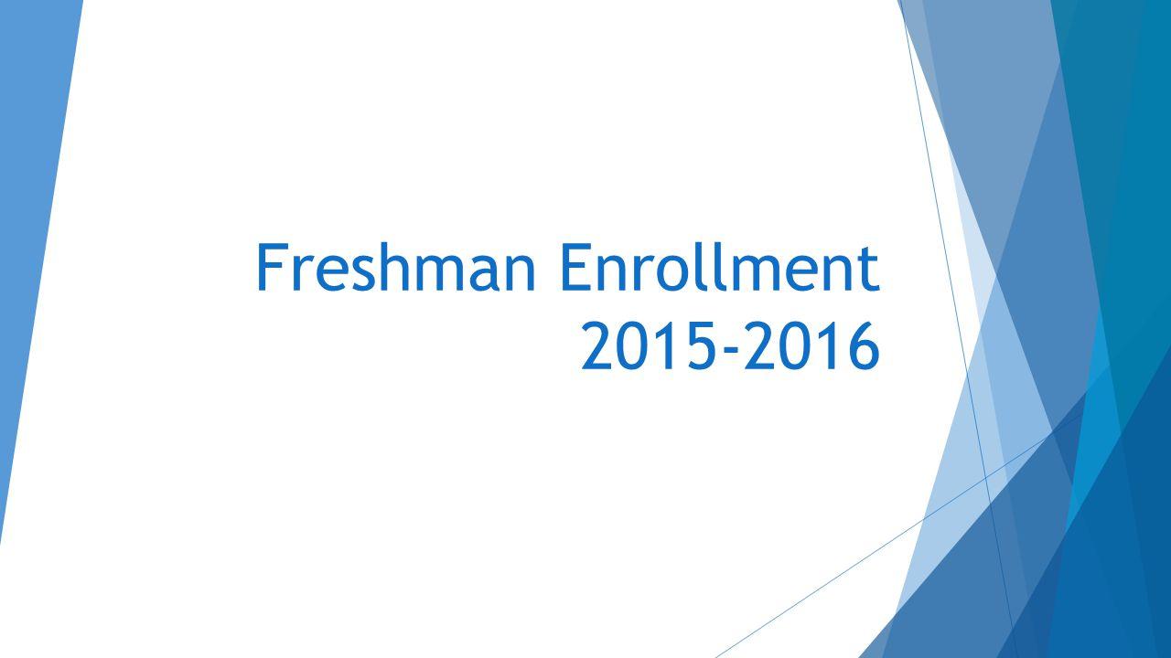 Freshman Enrollment 2015-2016