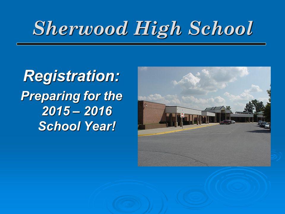 Sherwood High School Registration: Preparing for the 2015 – 2016 School Year!