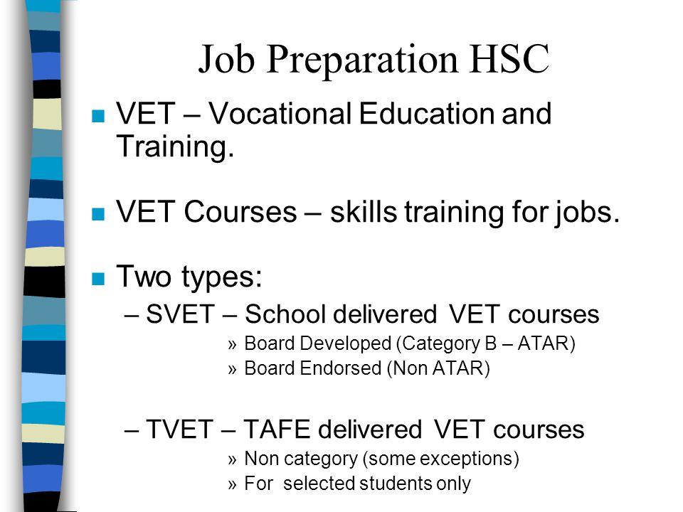 n VET – Vocational Education and Training. n VET Courses – skills training for jobs.