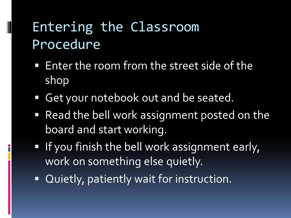 End of the Class Dismissal Procedure  I will give you heads up on when to get ready to go.