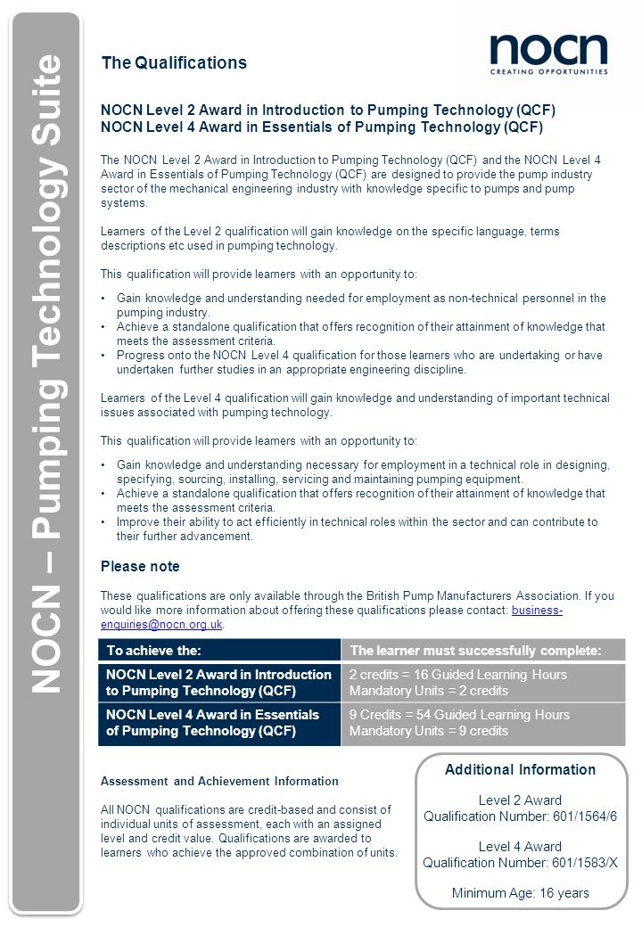 NOCN – Horticulture (QCF) Unit Details NOCN Level 2 Award in Introduction to Pumping Technology (QCF) NOCN Level 4 Award in Essentials of Pumping Technology (QCF) Who are these qualifications for.