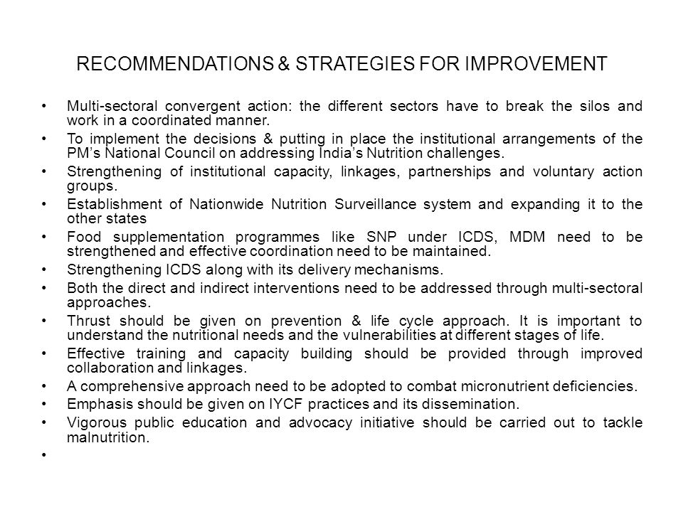 RECOMMENDATIONS & STRATEGIES FOR IMPROVEMENT Multi-sectoral convergent action: the different sectors have to break the silos and work in a coordinated manner.