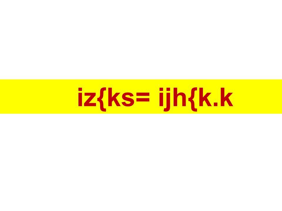 iz{ks= ijh{k.k